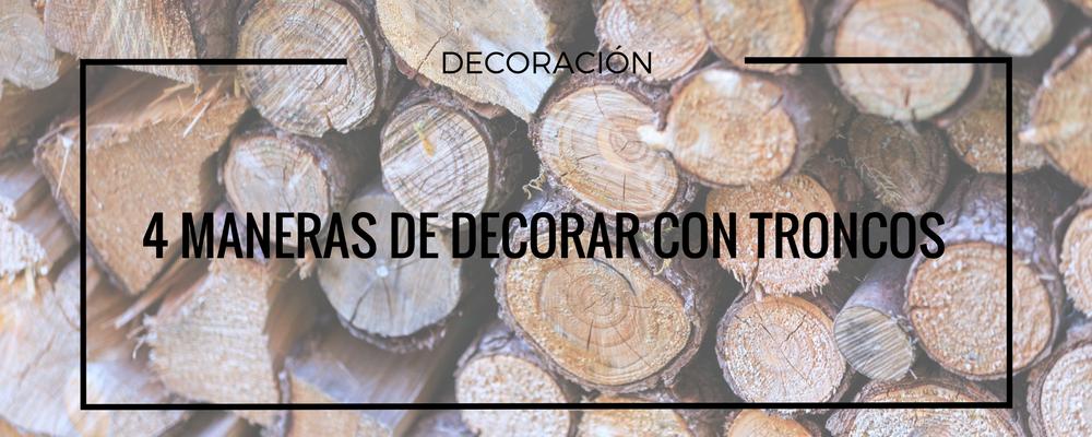 decorar con troncos