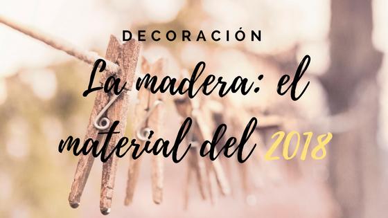 madera material tendencia 2018